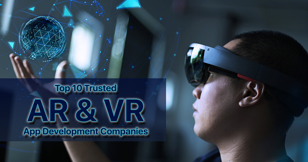 Top 10 Trusted Augmented Reality and Virtual Reality App Development Companies in Chennai