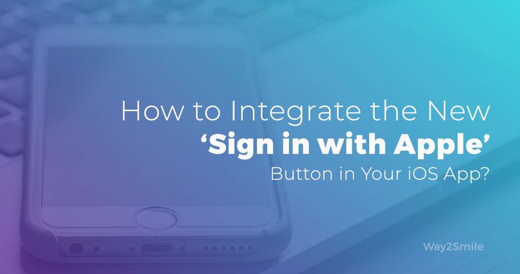 How to Integrate the New 'Sign in with Apple' Button in Your iOS App?