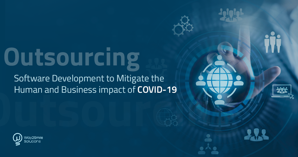 Outsourcing Software Development to Mitigate the Human and Business impact of COVID-19