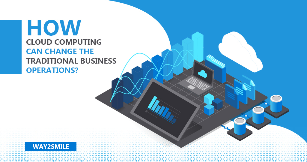 How Cloud Computing can change the Traditional Business Operations?