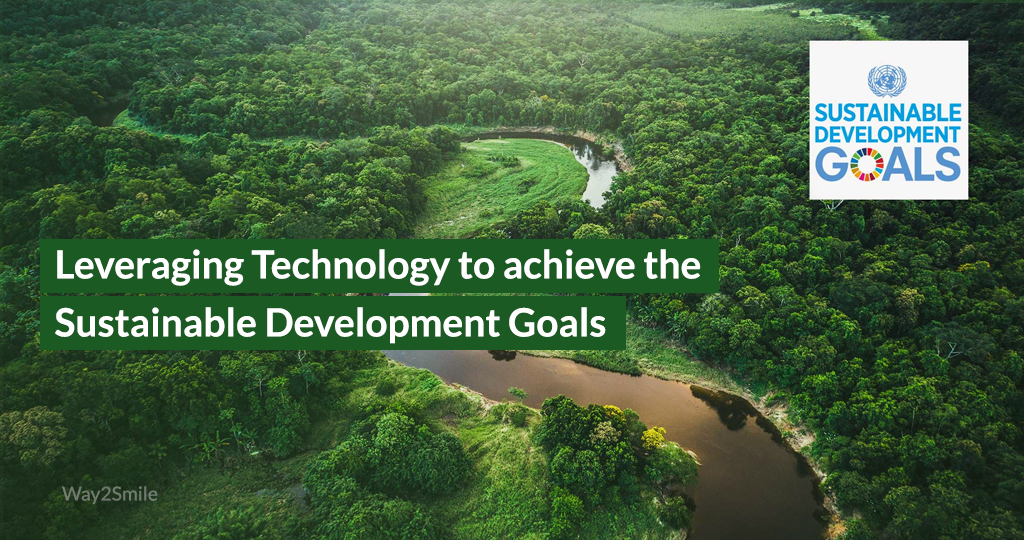 Leveraging Technology to achieve the Sustainable Development Goals | Way2smile