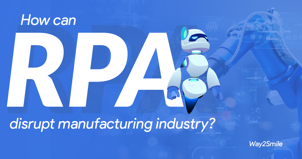 How can Robotic Process Automation disrupt manufacturing industry?